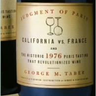 FOOD BOOK REVIEW – Judgment of Paris / California vs. France and the Historic 1976 Paris Tasting that Revolutionized Wine