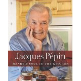 JACQUES PÉPIN'S HEART & SOUL IN THE KITCHEN / an absolute must for the home cook